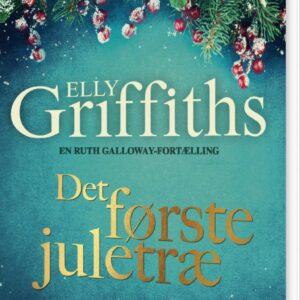 Det Første Juletræ - En Ruth Galloway Fortælling - Elly Griffiths - Bog