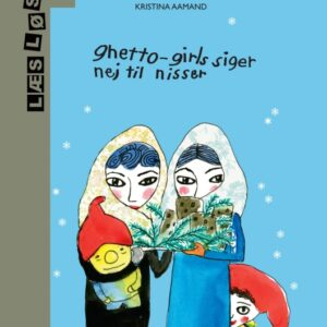 Ghetto-girls siger nej til nisser (E-bog)